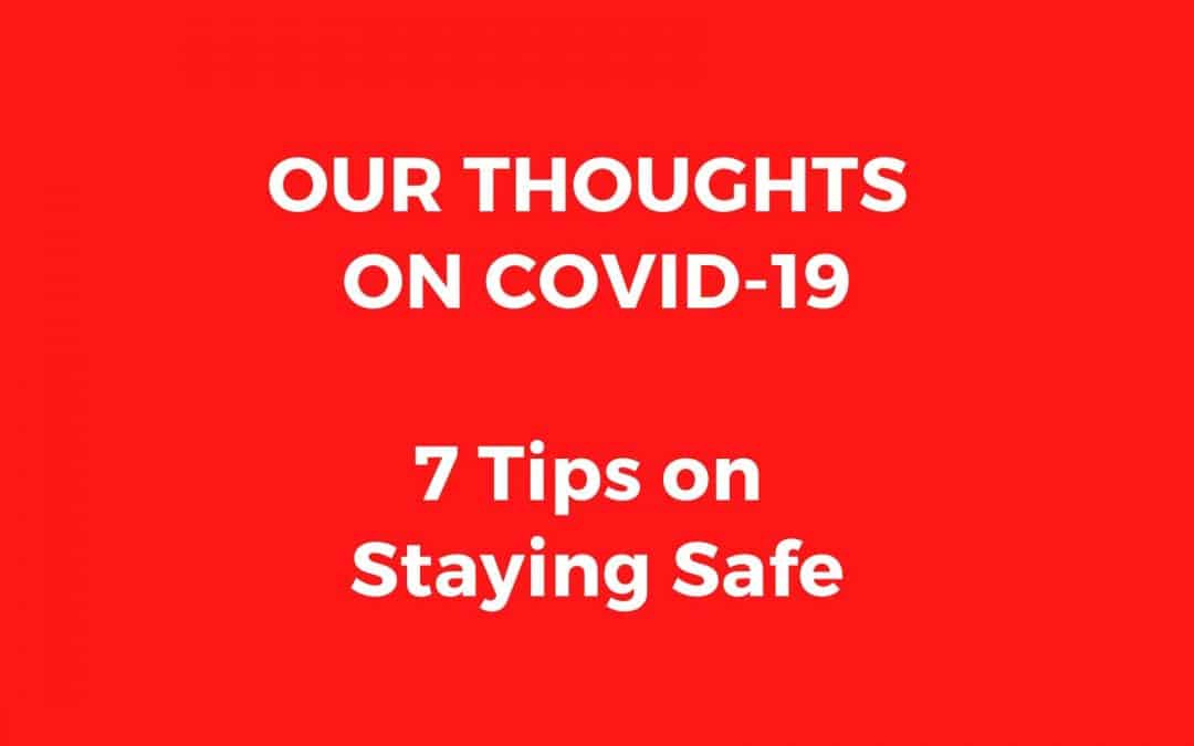 Thoughts on COVID-19 and How to Stay Safe